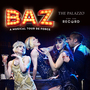 BAZ – A Musical Tour de Force